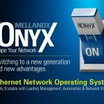 Mellanox Introduces Next Generation Ethernet Network Operating System